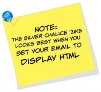NOTE: The Silver Chalice 'Zine looks best when you set your email to display HTML   © Wicca-Spirituality.com