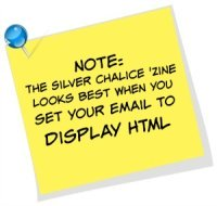 Note: The Silver Chalice Wiccan 'Zine works best when you set your email to 'Display HTML'  © Wicca-Spirituality.com