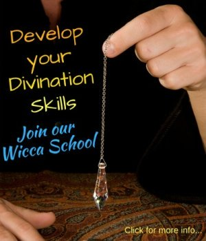 Develop Your Divination Skills: Join Our Wicca School - click for more info  © Wicca-Spirituality.com