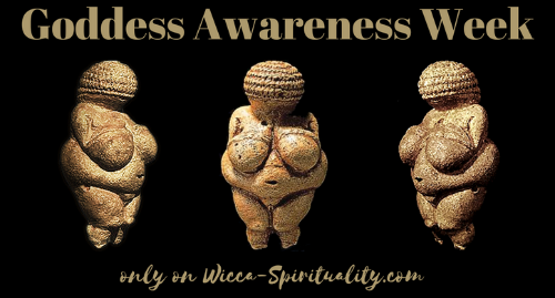 Goddess Awareness Week 2017 - only on Wicca-Spirituality.com