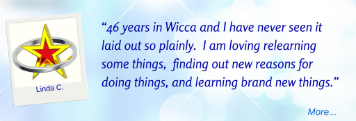 I love the lessons so far - Linda C  © Wicca-Spirituality.com