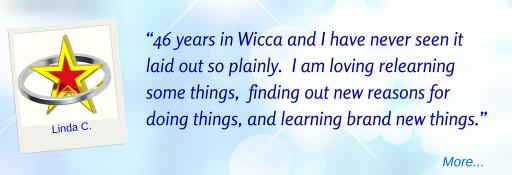 I love the lessons so far - Linda C  © Wicca-Spirituality.com