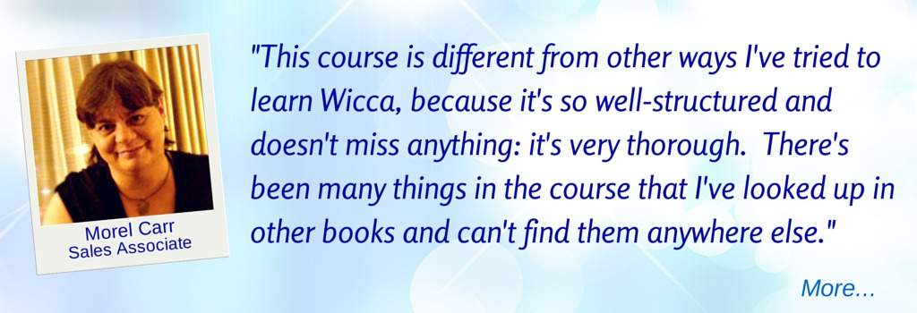 This course is different from other ways I've tried to learn Wicca - MC  © Wicca-Spirituality.com
