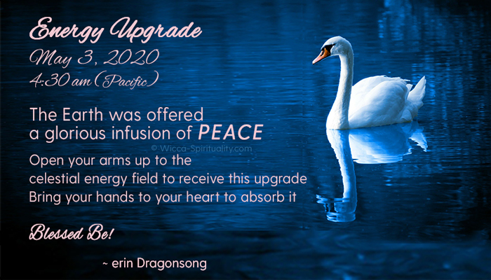 Energy Upgrade: May 3, 2020 ~ PEACE © Wicca-Spirituality.com