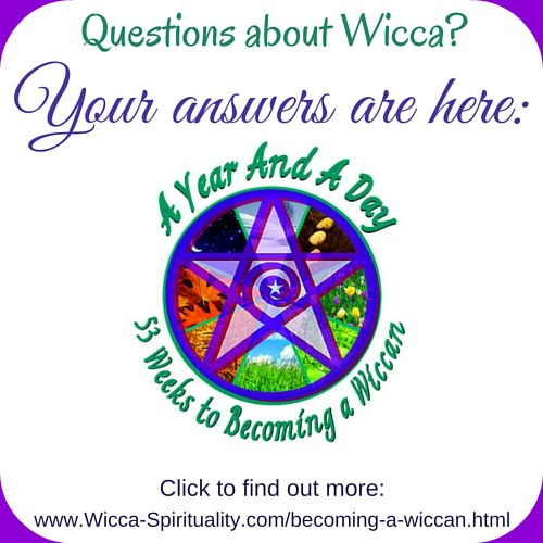Questions About Wicca?  Your Answers Are Here:  A Year And A Day: Becoming a Wiccan  © Wicca-Spirituality.com