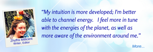 Intuition has developed; able to channel energy. - ZM © Wicca-Spirituality.com