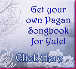 Please click to get your Pagan Yule Songbook  © Wicca-Spirituality.com