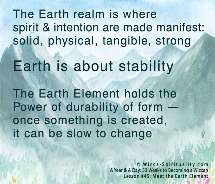 The Earth realm is where spirit & intention are made manifest; Earth is about stability © Wicca-Spirituality.com