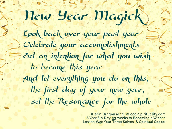 Celebrate your accomplishments, set your intentions, and let everything you do on New Years Day set the Resonance for the whole year © Wicca-Spirituality.com