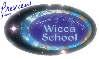 Sneak Preview  from Upcoming Wicca School Course © Wicca-Spirituality.com