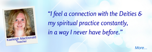 Now I feel that kind of connection with the deities and my spiritual practice constantly, in a way I never have before. - KM © Wicca-Spirituality.com