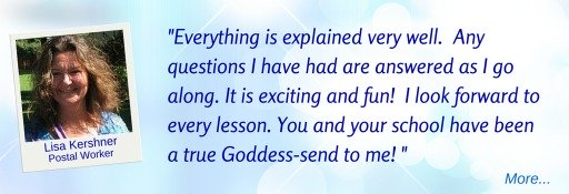 Question I have are answered as I go along; look forward to every lesson; a true Goddess-send - LK  © Wicca-Spirituality.com