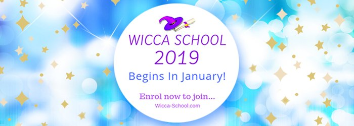 Wicca School 2019 Begins in January: Click here to enrol in A Year  &  A Day: 53 Weeks to Becoming a Wiccan  © Wicca-Spirituality.com