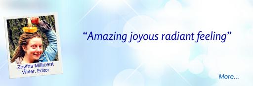 Amazing Joyous Radiant Feeling. - ZM © Wicca-Spirituality.com
